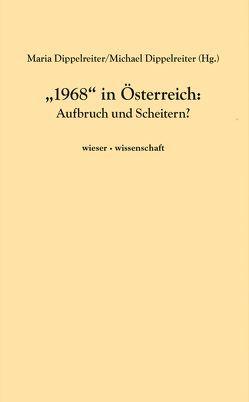 """""""1968"""" in Österreich von Dippelreiter,  Maria, Dippelreiter,  Michael"""