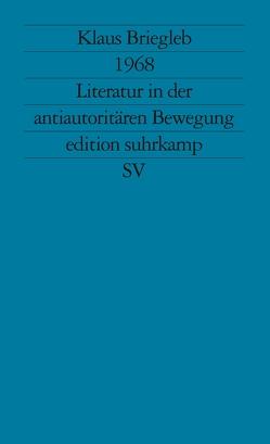 1968. Literatur in der antiautoritären Bewegung von Briegleb,  Klaus