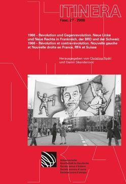 1968 – Revolution und Gegenrevolution / 1968 – Révolution et contre-révolution von Skenderovic,  Damir, Späti,  Christina