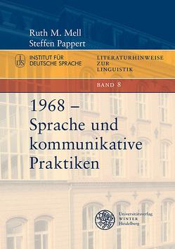 1968 – Sprache und kommunikative Praktiken von Mell,  Ruth M., Pappert,  Steffen