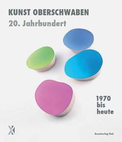 1970 bis heute – Kunst Oberschwaben 20. Jahrhundert von Dathe,  Stefanie, Eiden,  Maximilian, Langer,  Heiderose, Oswald,  Martin