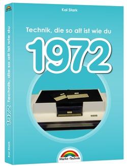 1972- Das Geburtstagsbuch zum 50. Geburtstag – Jubiläum – Jahrgang. Alles rund um Technik & Co aus deinem Geburtsjahr von Stark,  Kai