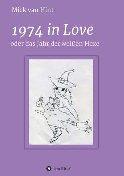 1974 in Love von van Hint,  Mick