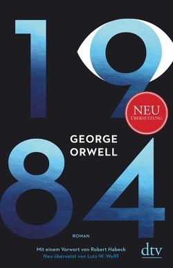 1984 von Habeck,  Robert, Orwell,  George, Wolff,  Lutz-W.