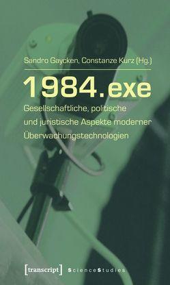 1984.exe von Gaycken,  Sandro, Kurz,  Constanze