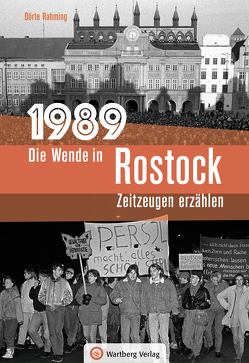 1989 – Die Wende in Rostock von Rahming,  Dörte