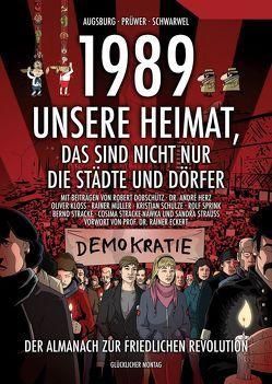 1989 – Unsere Heimat, das sind nicht nur die Städte und Dörfer von Augsburg,  Jörg, Prüwer,  Tobias, Schwarwel,  Tommy, Strauss,  Sandra