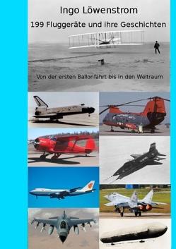 199 Fluggeräte und ihre Geschichten von Löwenstrom,  Ingo