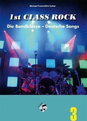 1st Class Rock Band 3: Heft inkl. CD von Fromm,  Michael, Zuther,  Dirk