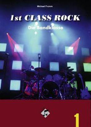 1st Class Rock (Schülerband mit Audio-CD) von Fromm,  Michael