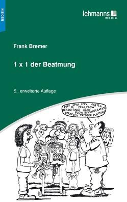 1×1 der Beatmung von Bremer,  Frank