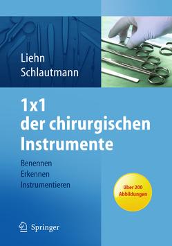 1×1 der chirurgischen Instrumente von Liehn,  Margret, Schlautmann,  Hannelore