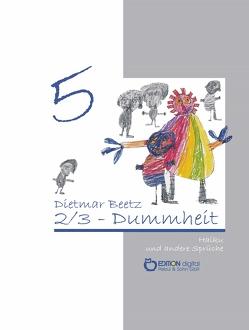2/3 Dummheit von Beetz,  Dietmar