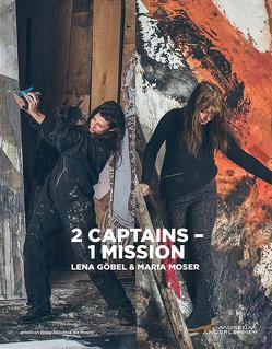 2 Captains – 1 Mission : Lena Göbel & Maria Moser von Engholm,  Björn, Göbel,  Lena, Moser,  Maria, Oberhollenzer,  Günther, Steininger,  Florian