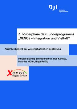 """2. Förderphase des Bundesprogramms """"XENOS – Integration und Vielfalt"""" von Böwing-Schmalenbrock,  Melanie, Kuhnke,  Ralf, Müller,  Matthias, Reißig,  Birgit"""