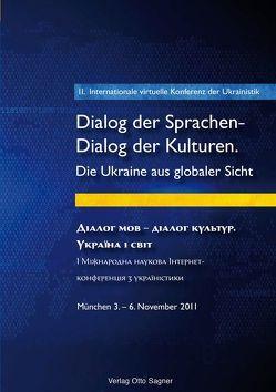 2. Internationale virtuelle Konferenz der Ukrainistik. Dialog der Sprachen – Dialog der Kulturen. Die Ukraine aus globaler Sicht von Hilkes,  Peter, Novikova,  Olena, Schweier,  Ulrich