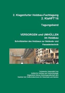 2. Klagenfurter Holzbau-Fachtagung, Tagungsband, Versorgen und Umhüllen im Holzbau von Ringhofer,  Andreas, Schickhofer,  Gerhard