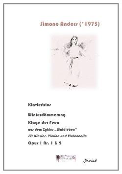 2 Klaviertrios Opus 1 Winterdämmerung & Klage der Feen von Anders,  Simone