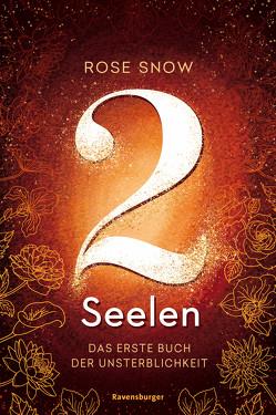 2 Seelen. Das erste Buch der Unsterblichkeit von Rose Snow, Wasmus,  Miriam