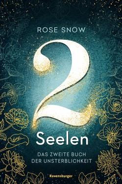 2 Seelen. Das zweite Buch der Unsterblichkeit von Rose Snow, Wasmus,  Miriam