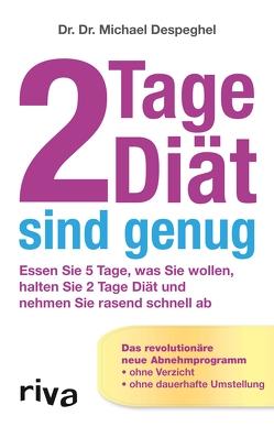 2 Tage Diät sind genug von Despeghel,  Michael,  Dr. Dr.