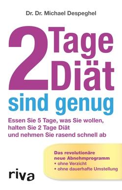 2 Tage Diät sind genug von Despeghel,  Dr. Dr. Michael
