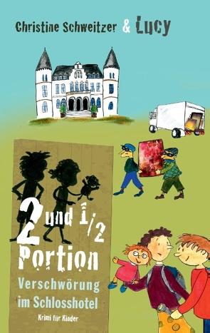 2 und 1/2 Portion von Schweitzer,  Christine, Schweitzer,  Lucy