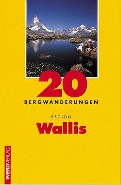 20 Bergwanderungen Region Wallis von Hagmann,  Luc, Maur,  Brigitte auf der, Maur,  Franz auf der