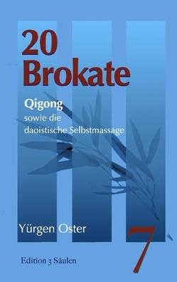 20 Brokate Qigong von Oster,  Yürgen