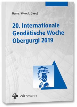20. Internationale Geodätische Woche Obergurgl 2019 von Hanke,  Klaus, Weinold,  Thomas