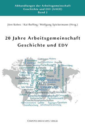 20 Jahre Arbeitsgemeinschaft Geschichte und EDV von Kobes,  Jörn, Ruffing,  Kai, Spickermann,  Wolfgang