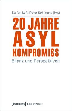 20 Jahre Asylkompromiss von Luft,  Stefan, Schimany,  Peter