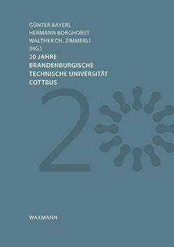 20 Jahre Brandenburgische Technische Universität Cottbus von Bayerl,  Günter, Borghorst,  Hermann, Zimmerli,  Walther Ch.