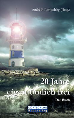 20 Jahre eigentümlich frei von Lichtschlag,  André F