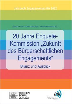 """20 Jahre Enquete-Kommission """"Zukunft des Bürgerschaftlichen Engagements"""" – Bilanz und Ausblick von Klein,  Ansgar, Neuling,  Johanna, Sprengel,  Rainer"""