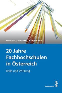 20 Jahre Fachhochschulen in Österreich von Holzinger,  Helmut, Koleznik,  Kurt