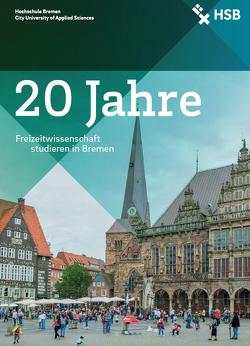 20 Jahre Freizeitwissenschaft Studium in Bremen von Freericks,  Renate