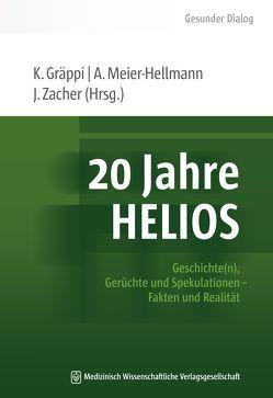 20 Jahre HELIOS von Gräppi,  Karin, Meier-Hellmann,  Andreas, Zacher,  Josef