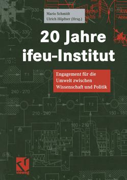 20 Jahre ifeu-Institut von Hoepfner,  Ulrich, Schmidt,  Mario