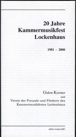 20 Jahre Kammermusikfest Lockenhaus von Cossé,  Peter, Gartner,  Viktor, Gebhard,  Ulrich, Kremer,  Gidon, Kurenbach,  Uwe, Redepenning,  Dorothea, Zimmermanns,  Camilla, Zimmermanns,  Klaus