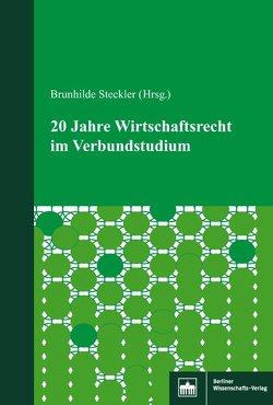 20 Jahre Wirtschaftsrecht im Verbundstudium von Steckler,  Brunhilde