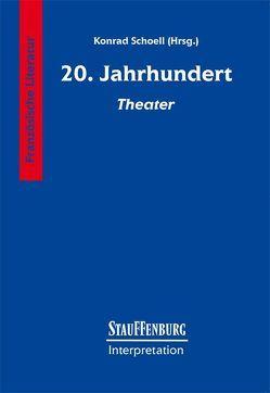 20. Jahrhundert – Theater von Schoell,  Konrad