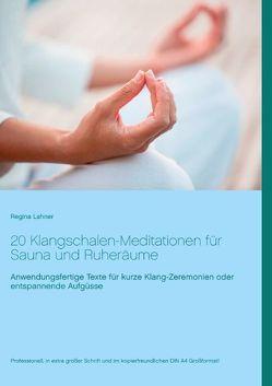 20 Klangschalen-Meditationen für Sauna und Ruheräume von Lahner,  Regina