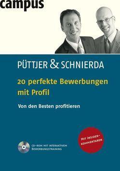 20 perfekte Bewerbungen mit Profil von Püttjer,  Christian, Schnierda,  Uwe