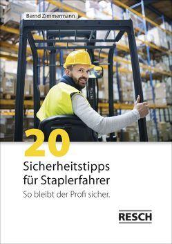 20 Sicherheitstipps für Staplerfahrer von Zimmermann,  Bernd