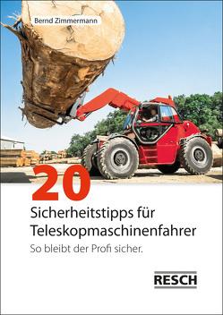 20 Sicherheitstipps für Teleskopmaschinenfahrer von Zimmermann,  Bernd