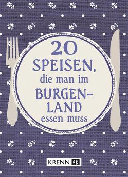 20 Speisen, die man im Burgenland essen muss von Krenn,  Hubert
