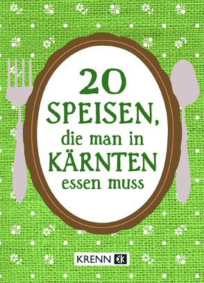 20 Speisen, die man in Kärnten essen muss von Krenn,  Hubert