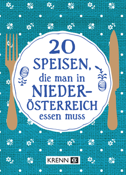 20 Speisen, die man in Niederösterreich essen muss von Krenn,  Hubert