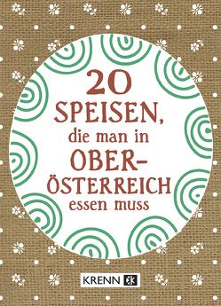 20 Speisen, die man in Oberösterreich essen muss von Krenn,  Hubert